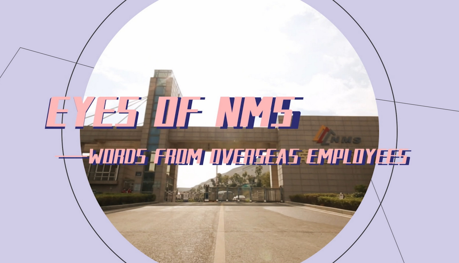 Eyes of NMS Episode 4 - Words from Overseas Employees
