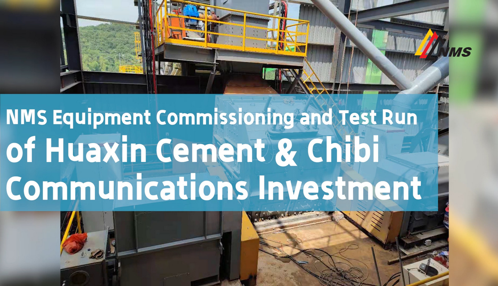 NMS Equipment Commissioning and Test Run of Huaxin Cement & Chibi Communications Investment
